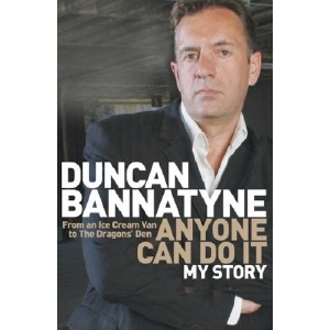 Anyone can do it: Duncan Bannatyne's story