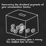 Unlocking hidden treasure in accumulation funds