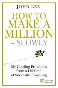 How to make a million – slowly, by John Lee, has very attractive cover art!