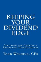 Keeping Your Dividend Edge: A book by Todd Wenning