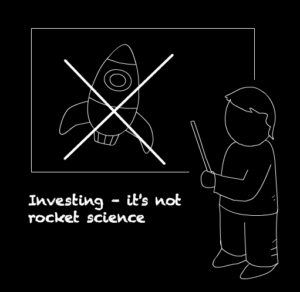 Investing is not rocket science